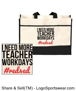 Red4Ed I Need More Teacher Workdays Tote Bag Design Zoom