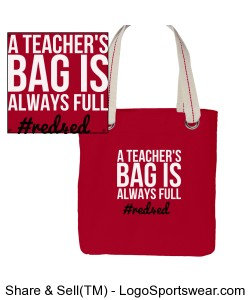 A Teacher's Bag is Always Full Tote (#Red4Ed) Design Zoom