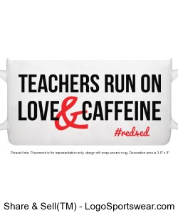 Teachers Run on Love and Caffeine Mug (#Red4Ed) Design Zoom